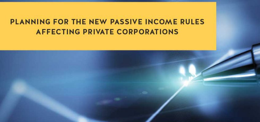 Planning for the New Passive Income Rules Affecting Private Corporations