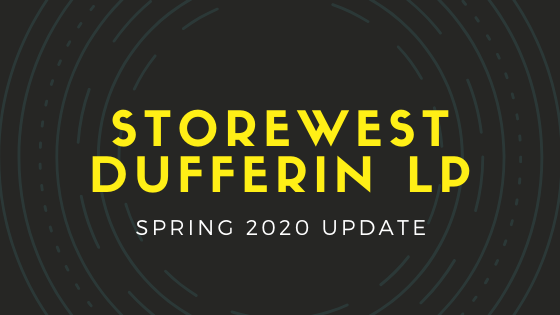 StoreWest Dufferin LP – Spring 2020 Update